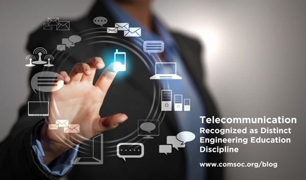 Telecommunication Recognized as Distinct Engineering Education Discipline
